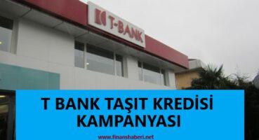 T Bank Taşıt Kredisi 2020