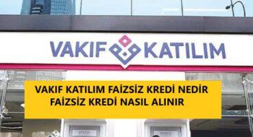 VAKIF KATILIM FAİZSİZ KREDİ 2020
