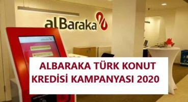 Albaraka Türk Konut Kredisi 2020