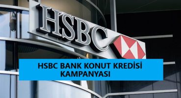 HSBC BANK KONUT KREDİSİ KAMPANYASI 2020