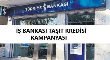 İŞ Bankası 2020 Taşıt Kredisi Kampanyası