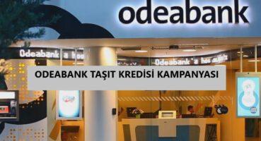 ODEABANK 2020 Taşıt Kredisi Kampanyası