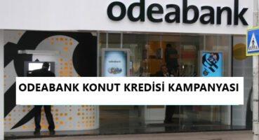 ODEABANK Konut Kredisi Kampanyası 2020