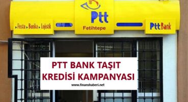 PTT Bank Taşıt Kredisi 2020