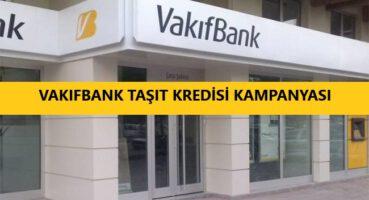 Vakıfbank Taşıt Kredisi Kampanyası 2020