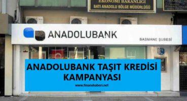 Anadolubank Taşıt Kredisi 2020