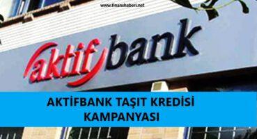 Aktif Bank Taşıt Kredisi 2020