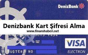 Denizbank Kart Şifresi Alma