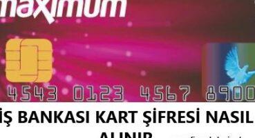 İş Bankası Kart Şifresi Alma
