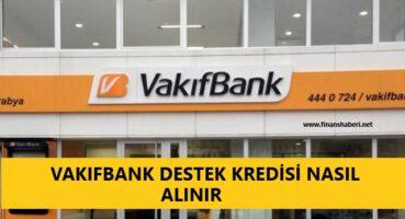 VAKIFBANK Destek Kredisi Nasıl Alınır