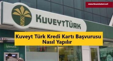 Kuveyt Türk Kredi Kartı Başvurusu Nasıl Yapılır