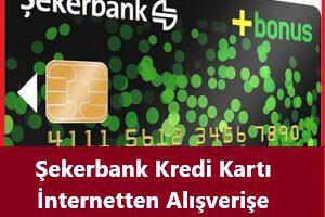 Şekerbank Kredi Kartı Online Alışveriş Açma Kapama