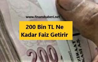 200 bin tl faiz getirisi 2020 www.finanshaberi.net