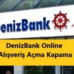 Denizbank online alışveriş açma kapama