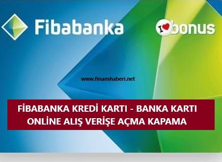 Fibabanka online alış veriş açma kapama www.finanshaberi.net