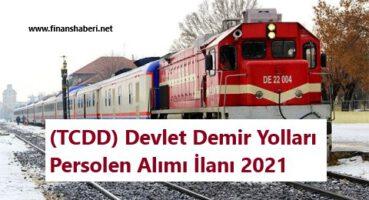(TCDD) Devlet Demir Yolları Memur Alımı 2021