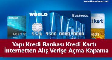 Yapıkredi Kredi Kartı İnternete açma kapama