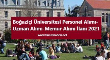Boğaziçi Üniversitesi Personel Alımı 2021