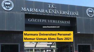 marmara üniversitesi memur alımı 2021 www.finanshaberi.net