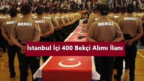 İstanbul İçi Bekçi alımı