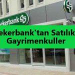 Şekerbanktan Satılık Gayrimenkuller