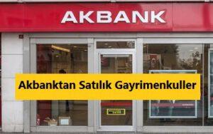 Akbanktan Satılık gayrimenkul 2021