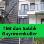 TEB Bankasından Satılık Gayrimenkuller