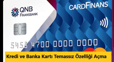 Finansbank Kredi Kartı Temassız Özelliği Açma