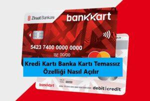 ziraat banksı kredi kartı temassız özelliği açma