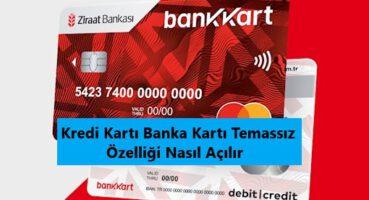 Ziraat Bankası Kredi Kartı Temassız Özelliği Açma
