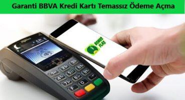 Garanti BBVA Kredi Kartı Temassız Özelliği Açma