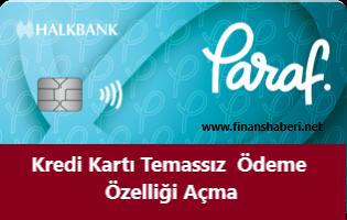 Halkbank Kredi Kartı Temassız Özelliği Açma