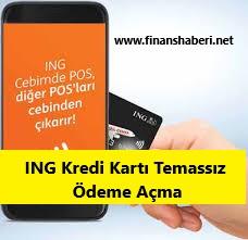 ING Kredi Kartı Temassız Ödeme Açma