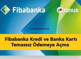 Fibabanka Kredi Kartı Temassız Ödeme Açma
