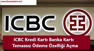 ICBC Temassız Ödeme Özelliği Açma