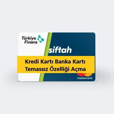 Türkiye finans temassız ödeme açma