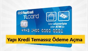 Yapı Kredi Temassız Ödeme Açma