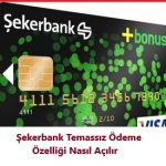 Kredi ve Banka Kartı Temassız Özelliği Açma